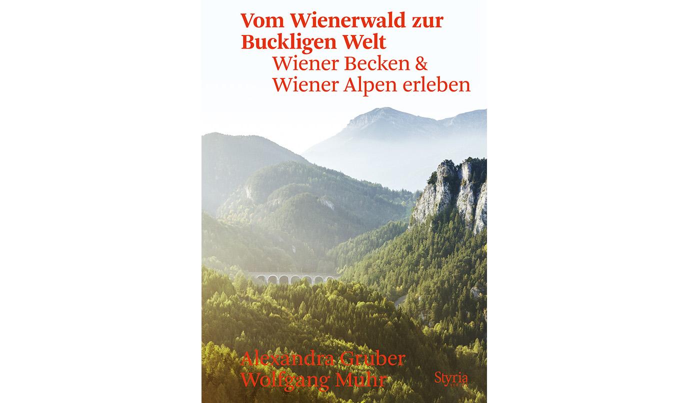 """Alexandra Gruber und Wolfgang Muhr: """"Vom Wienerwald zur Buckligen Welt"""", Styria Verlag,"""